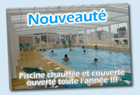 Nouveau : la piscine couverte !!!